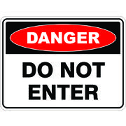 Danger Do Not Enter Sign 450 x 300mm Polypropylene