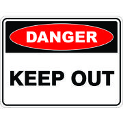 Danger Keep Out Sign 600 x 450mm Polypropylene